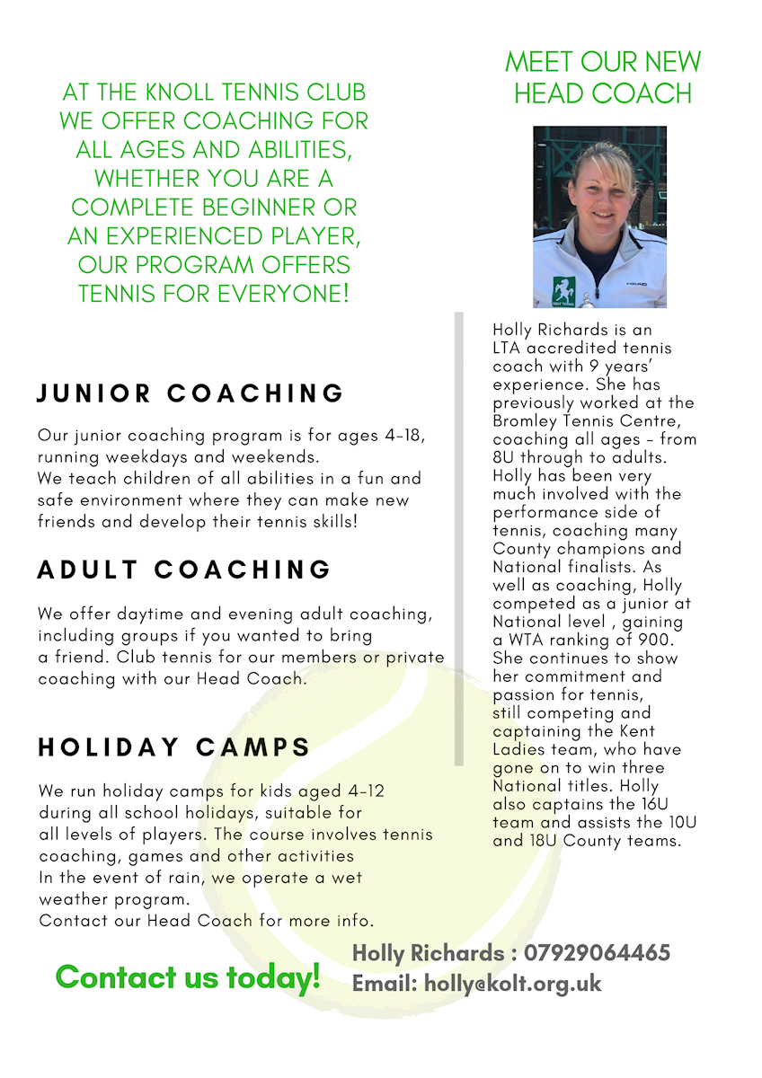 At Knoll Orpington tennis club, we offer coaching for both juniors and adults. We also run holiday camps for kids. Contact our head coach Holly Richards for more info.