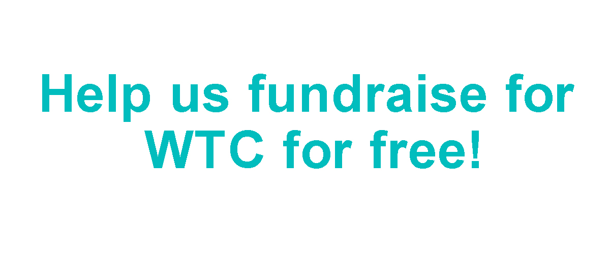 Help us fundraise for WTC for free!